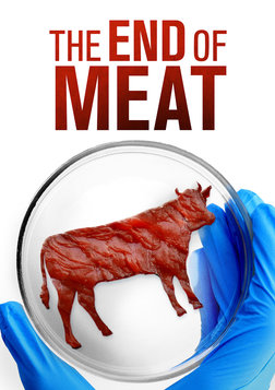 The End of Meat - Envisioning a Future Where Meat is No Longer Consumed