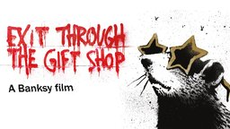 Exit Through the Gift Shop - The World's First Street Art Disaster Movie
