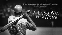 A Long Way From Home - The Untold Story of Baseball's Desegregation